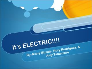 It's ELECTRIC!!!!