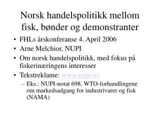 Norsk handelspolitikk mellom fisk, bønder og demonstranter