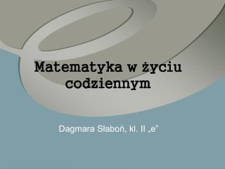 Matematyka w życiu codziennym