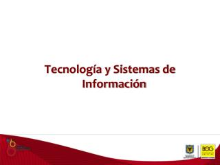 Tecnología y Sistemas de Información