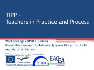 TIPP    Teachers in Practice and Process