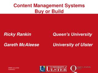 Ricky Rankin			Queen's University Gareth McAleese		University of Ulster
