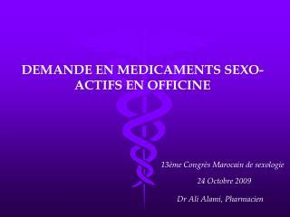 DEMANDE EN MEDICAMENTS SEXO-ACTIFS EN OFFICINE