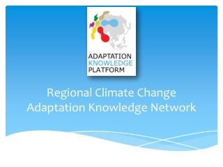 Regional Climate Change Adaptation Knowledge Network
