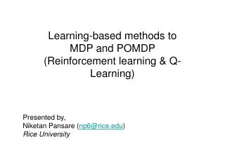 Learning-based methods to  MDP and POMDP  (Reinforcement learning & Q-Learning)