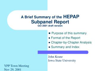 A Brief Summary of the  HEPAP Subpanel Report Oct 2001 draft version