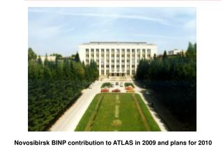 Novosibirsk BINP contribution to ATLAS in 2009 and plans for 2010