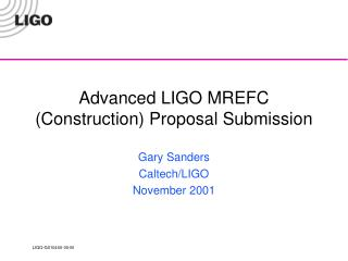 Advanced LIGO MREFC (Construction) Proposal Submission