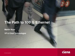 The Path to 100 G Ethernet