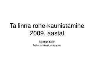 Tallinna rohe-kaunistamine 2009. aastal