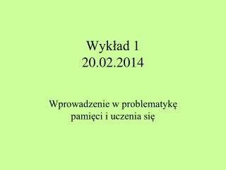 Wyk?ad 1 20.02.2014