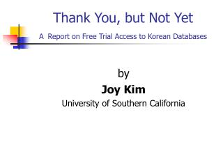 Thank You, but Not Yet A Report on Free Trial Access to Korean Databases
