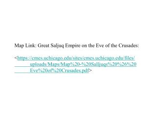 Map Link: Great Saljuq Empire on the Eve of the Crusades: