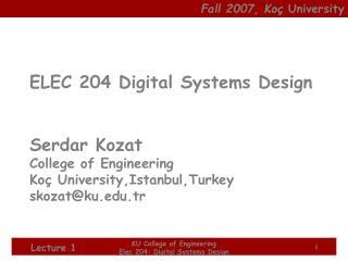 Fall 2007,  Ko�  University