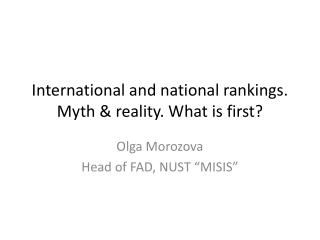 International and national rankings. Myth & reality. What is first?