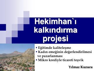 Hekimhan` ı  kalkındırma projesi