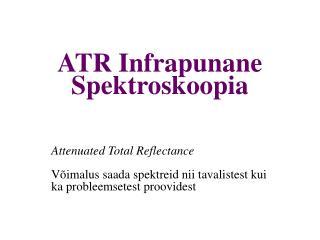 ATR Infrapunane Spektroskoopia