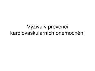 Výživa vprevenci kardiovaskulárních onemocnění
