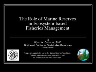 The Role of Marine Reserves  in Ecosystem-based  Fisheries Management