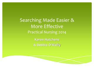 Searching Made Easier &  More Effective Practical Nursing 2014