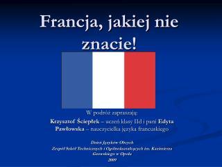 Francja, jakiej nie znacie!
