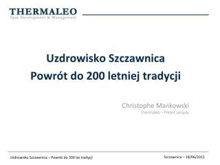 Uzdrowisko Szczawnica Powrót do  200  letniej tradycji