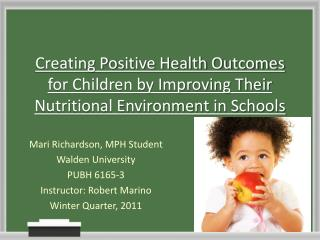 Creating Positive Health Outcomes for Children by Improving Their Nutritional Environment in Schools