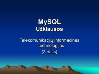 MySQL Užklausos