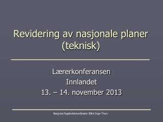 Revidering av nasjonale planer (teknisk)