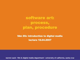software art:  process, plan, procedure fdm 20c introduction to digital media lecture 18.04.2007