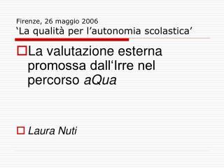 Firenze, 26 maggio 2006 'La qualità per l'autonomia scolastica'