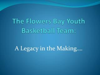 The Flowers Bay Youth Basketball Team: