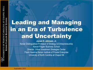 Leading and Managing in an Era of Turbulence and Uncertainty