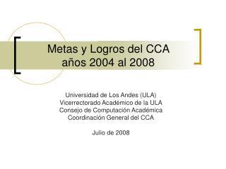 Metas y Logros del CCA  años 2004 al 2008