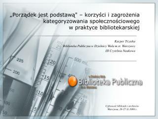 Kacper Trzaska Biblioteka Publiczna w Dzielnicy Wola m.st. Warszawy III Czytelnia Naukowa