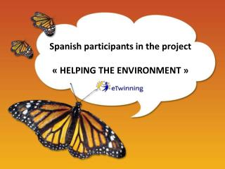 Spanish participants in the project  « HELPING THE ENVIRONMENT »