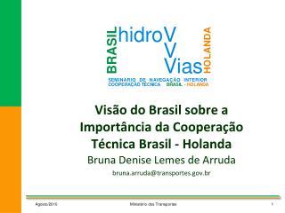 Visão do Brasil sobre a Importância da Cooperação Técnica Brasil - Holanda