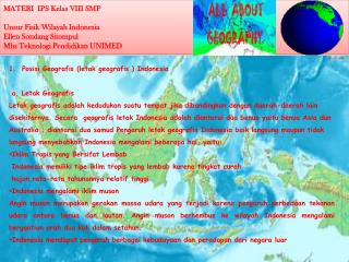 Posisi Geografis  ( letak geografis  ) Indonesia  a.  Letak Geografis