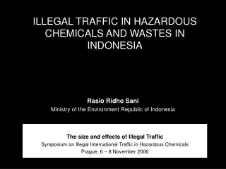 ILLEGAL TRAFFIC IN HAZARDOUS CHEMICALS AND WASTES IN INDONESIA