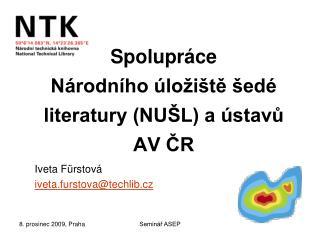 Spolupráce  Národního úložiště šedé literatury (NUŠL) a ústavů AV ČR