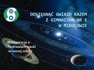 Dosięgnąć gwiazd razem  z Gimnazjum nr 1  w Mikołowie