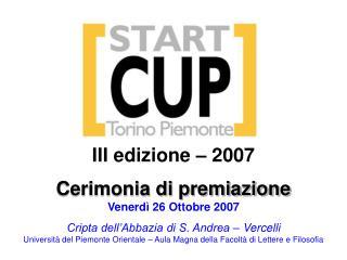 III edizione – 2007 Cerimonia di premiazione Venerdì 26 Ottobre 2007