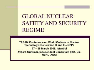 GLOBAL NUCLEAR SAFETY AND SECURITY REGIME