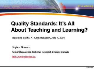 Quality Standards: It's All About Teaching and Learning?