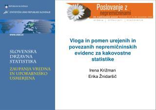 Vloga in pomen urejenih in povezanih nepremičninskih evidenc za kakovostne statistike