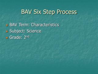 BAV Six Step Process