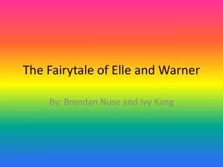 The Fairytale of Elle and Warner