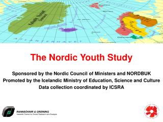 The Nordic Youth Study Sponsored by the Nordic Council of Ministers and NORDBUK