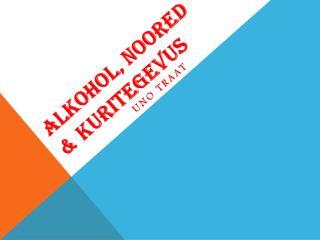 ALKOHOL, noored  & kuritegevus