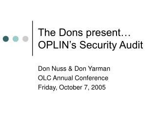 The Dons present… OPLIN's Security Audit